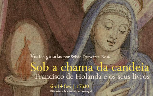 Visitas guiadas | Sob a chama da candeia: Francisco de Holanda e os seus livros | 6 e 14 fev. | 17h30 | BNP