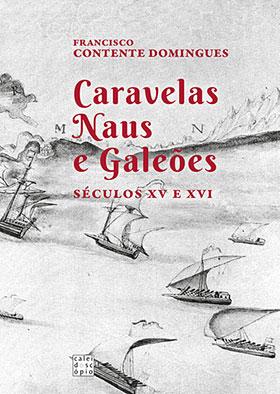 Lançamento | Caravelas Naus e Galeões. Séculos XV e XVI | 23 jan. | 18h30 | BNP