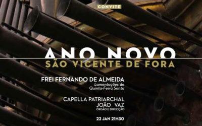 CONCERTO ANO NOVO   dia 22 DE JANEIRO de 2019, TERÇA-FEIRA, 21H30   Igreja São Vicente de Fora   João Vaz e Capella Patriarchal