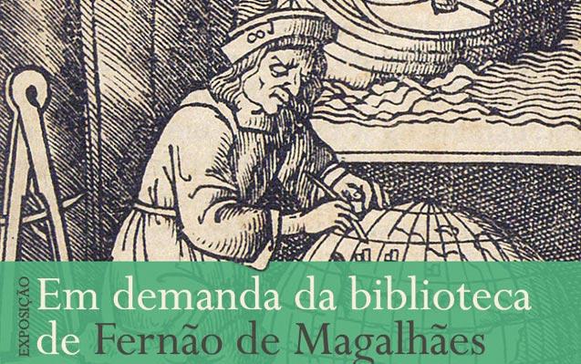 Exposição | Em demanda da biblioteca de Fernão de Magalhães | 7 fev. | 18h00 | BNP