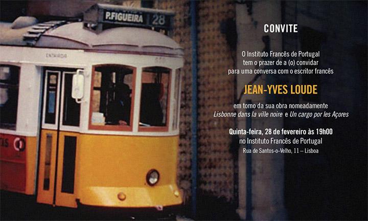 CONVITE | 28.02.19 | 19H00 | Encontro com o escritor Jean-Yves Loude | Instituto Francês de Portugal