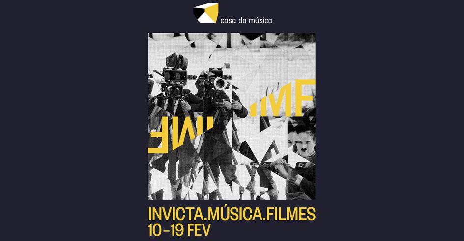 Invicta.Música.Filmes · 10 – 19 Fevereiro 2019