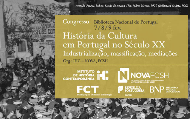 Congresso | História da Cultura em Portugal no século XX. Industrialização, massificação, mediações | 7, 8, 9 fev. | BNP