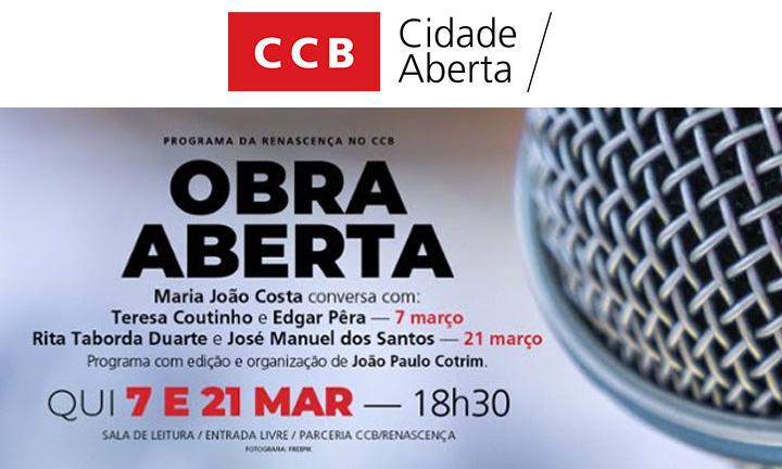 CCB/Renascença | OBRA ABERTA > programa sobre livros e literatura | 7 e 21 de março às 18h30 na Sala de Leitura // ENTRADA LIVRE