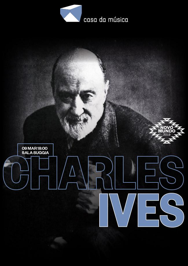 Quem conheceu Charles Ives? · 09 Mar
