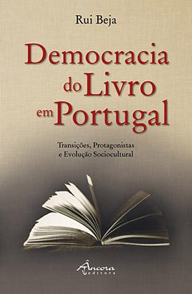 Democracia do Livro em Portugal. Transições, Protagonistas e Evolução Sociocultural