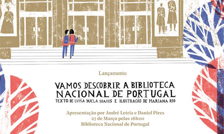 Lançamento | Vamos Descobrir a Biblioteca Nacional de Portugal | 27 mar. | 18h00 | BNP