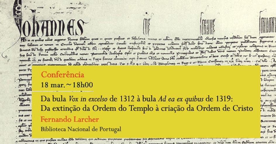 Conferência | Da extinção da Ordem do Templo à criação da Ordem de Cristo | 18 mar. | 18h00 | BNP