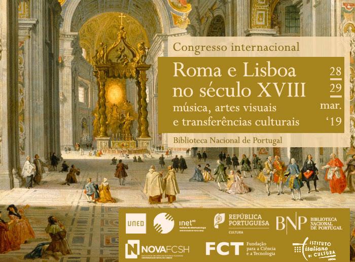 Congresso internacional | Roma e Lisboa no século XVIII - música, artes visuais e transferências culturais | 28 / 29 mar. | BNP