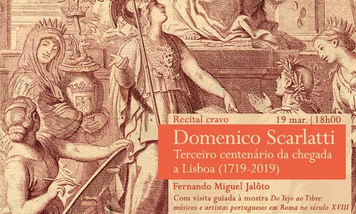 Recital cravo / Visita guiada | Terceiro Centenário da Chegada de Domenico Scarlatti a Lisboa | 19 mar. | 18h00 | BNP
