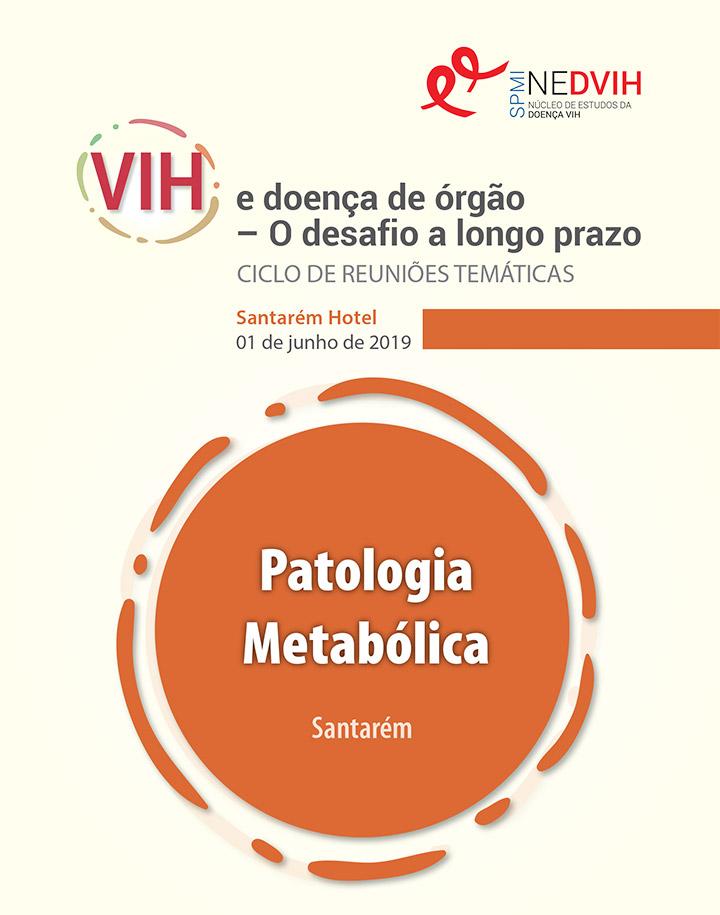 Ciclo de Reuniões Temáticas - VIH e doença de órgão – O desafio a longo prazo. Patologia Metabólica