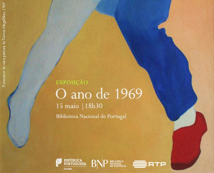 Exposição | O ano de 1969 | 15 maio | 18h30 | BNP