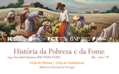 Ciclo de Oficinas / Conferências | História da Pobreza e da Fome | 6 junho | 9h30 / 18h00 | BNP