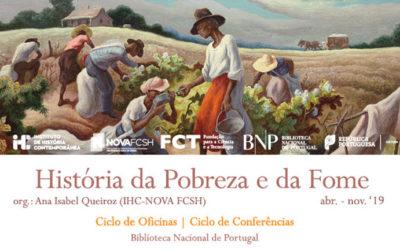 Ciclo de Oficinas / Conferências | História da Pobreza e da Fome | 9 maio | 9h30 / 18h00 | BNP