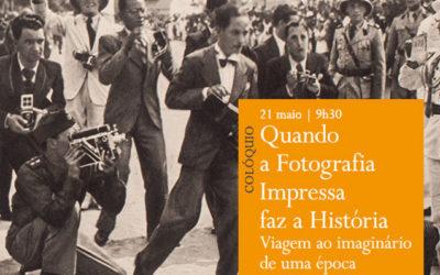 Colóquio | Quando a Fotografia Impressa faz a História: Viagem ao imaginário de uma época | 21 maio | 9h30 | BNP