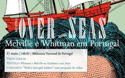 Mostra | Over_Seas: Melville e Whitman em Portugal | 31 maio | 16h30 | BNP