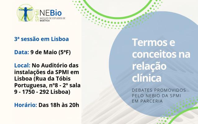 Termos e conceitos na relação clínica – Debates promovidos pelo NEBio da SPMI em parceria – Lisboa