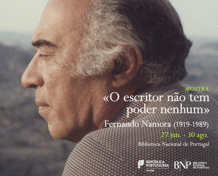 Mostra | «O escritor não tem poder nenhum». Fernando Namora (1919-1989) | 27 jun. - 30 ago. | BNP