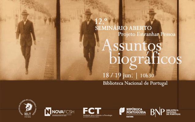 Seminário Aberto | Assuntos Biográficos – Projeto Estranhar Pessoa | 18 / 19 jun. | 10h30 | BNP