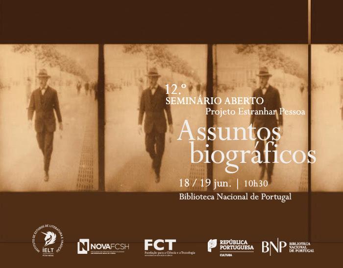 Seminário Aberto | Assuntos Biográficos - Projeto Estranhar Pessoa | 18 / 19 jun. | 10h30 | BNP