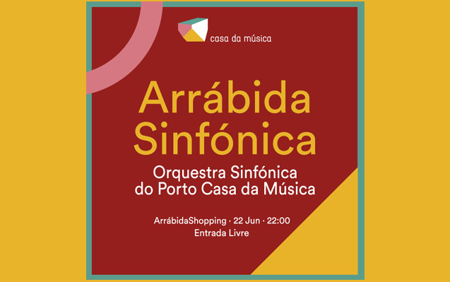 Arrábida Sinfónica · 22 Jun · 22:00 · Arrábida Shopping