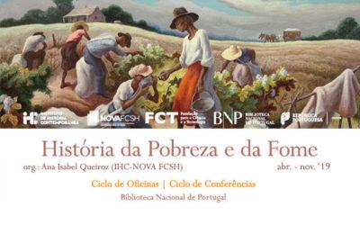 Ciclo de Oficinas / Conferências | História da Pobreza e da Fome | 5 set. | 9h30 / 18h00 | BNP