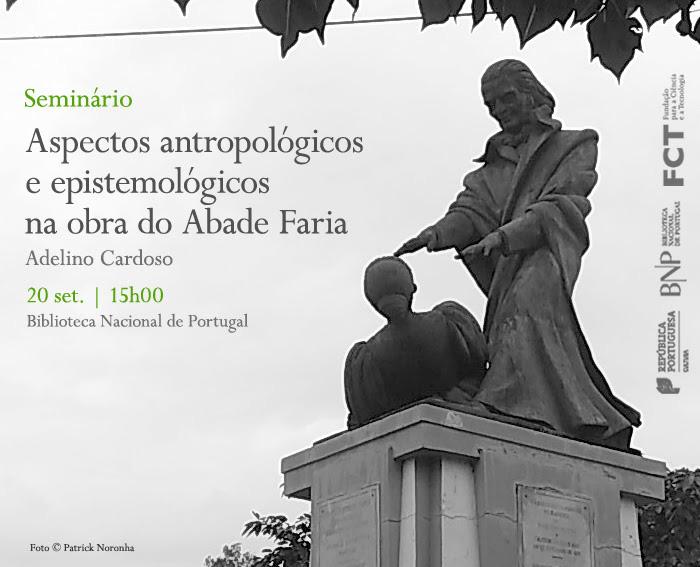 Seminário | Aspectos antropológicos e epistemológicos na obra do Abade Faria | 20 set. | 15h00 | BNP