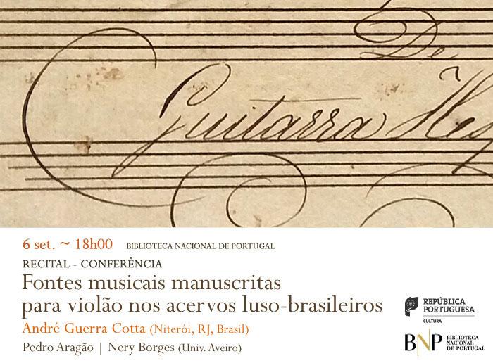 Recital-conferência | Fontes musicais manuscritas para violão nos acervos luso-brasileiros | 6 set. | 18h00 | BNP