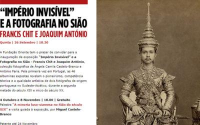 """Exposição """"Império Invisível"""" e a Fotografia no Sião – Francis Chit e Joaquim António"""