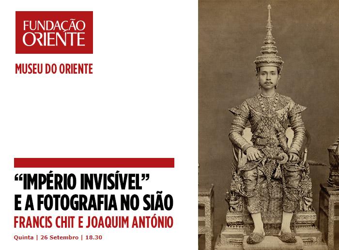 """Exposição """"Império Invisível"""" e a Fotografia no Sião - Francis Chit e Joaquim António"""