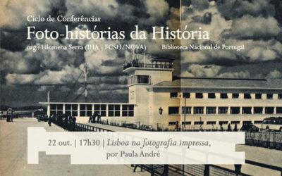 Ciclo de Conversas | Foto-histórias da História – Lisboa na fotografia impressa | 22 out. | 17h30 | BNP