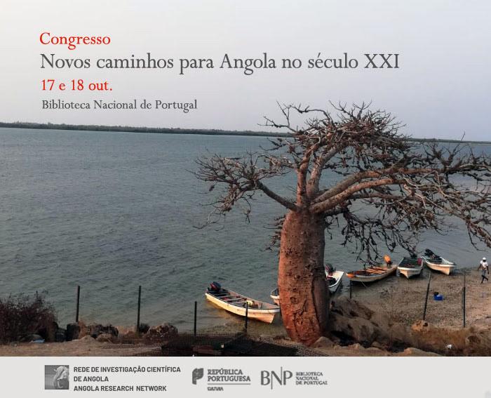 Congresso | Novos caminhos para Angola no século XXI | 17 e 18 out. | BNP
