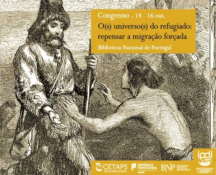 Congresso | O(s) universo(s) do refugiado: repensar a migração forçada | 14 - 16 out. | BNP
