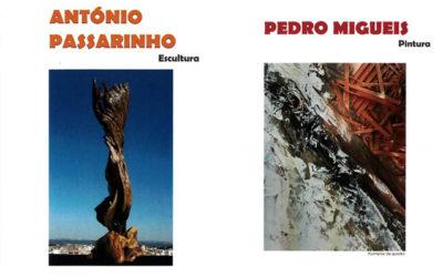 Exposição em Parceria – Pedro Migueis e António Passarinho