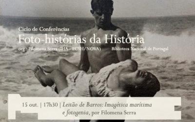 Ciclo de Conversas | Foto-histórias da História – Leitão de Barros: Imagética marítima e fotogenia | 15 out. | 17h30 | BNP