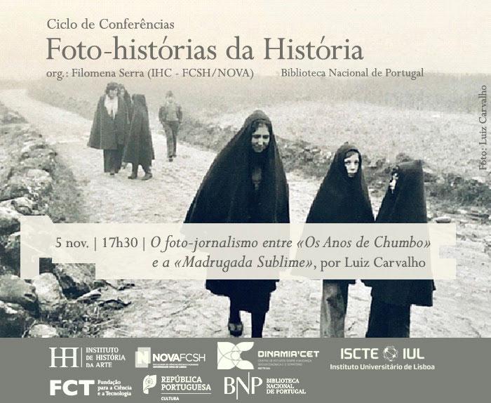 Ciclo de Conversas Foto-histórias da História - O foto-jornalismo entre «Os Anos de Chumbo»e a «Madrugada Sublime» | 5 nov. '19 | 17h30 | BNP