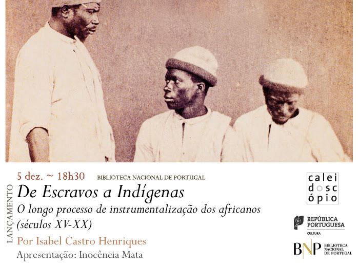 Lançamento | De Escravos a Indígenas | 5 dez. | 18h30 | BNP