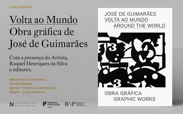 Lançamento | Volta ao Mundo. Obra Gráfica de José de Guimarães | 12 dez. | 18h30 | Visita à exposição – 18h00 | BNP
