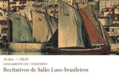 Lançamento CD / Concerto   Recitativos de Salão Luso-brasileiros   16 dez.   18h30   BNP