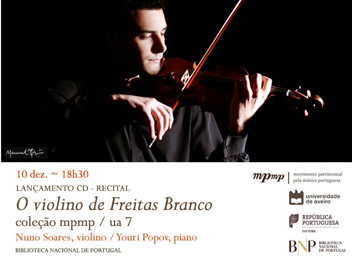 Lançamento CD / Recital | O violino de Freitas Branco | 10 dez. | 18h30 | BNP