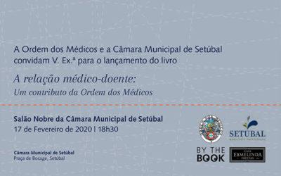 """Apresentação da obra """"A relação médico-doente: Um contributo da Ordem dos Médicos"""" no Salão Nobre da Câmara Municipal de Setúbal"""