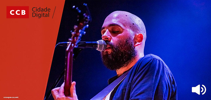#CCBCidadeDigital | Afonso Cabral lança EP «Ao Vivo no CCB»