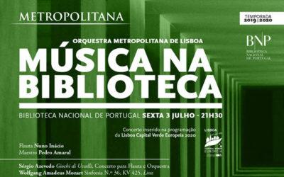 Concerto Música na Biblioteca | Orquestra Metropolitana de Lisboa | 3 jul. | 21h30 | BNP
