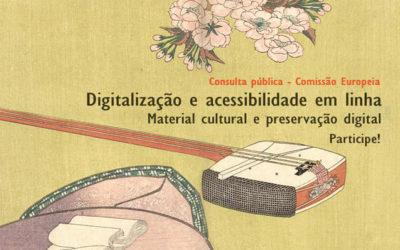 Consulta pública – Comissão Europeia | Digitalização e acessibilidade em linha de material cultural e preservação digital | até 14 set.