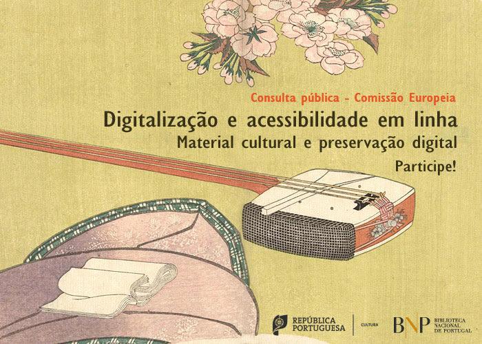 Consulta pública - Comissão Europeia | Digitalização e acessibilidade em linha de material cultural e preservação digital | até 14 set.