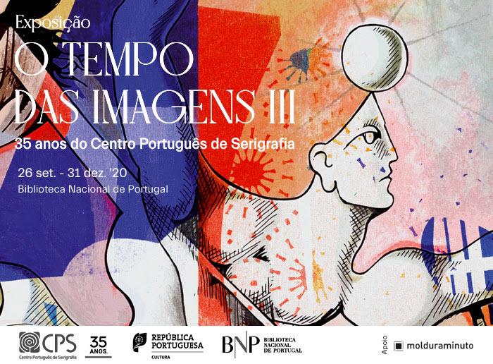 Exposição | O Tempo das Imagens III. 35 anos do Centro Português de Serigrafia | 26 set. - 31 dez. | BNP