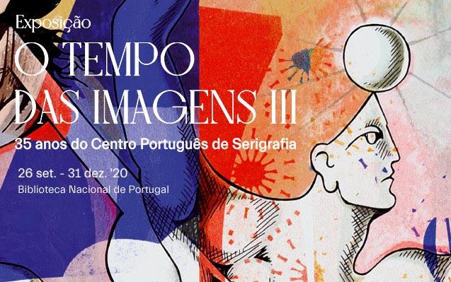 Exposição | O Tempo das Imagens III. 35 anos do Centro Português de Serigrafia | 26 set. – 31 dez. | BNP