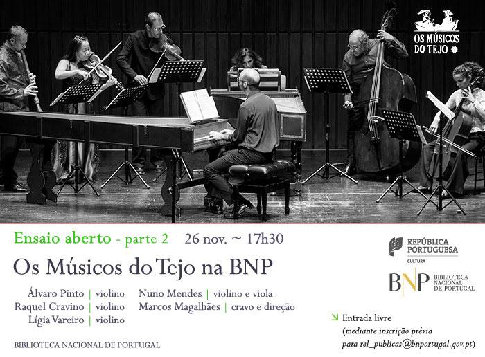 Ensaio Aberto - parte 2 | Os Músicos do Tejo na BNP | 26 nov. | 17h30 | BNP
