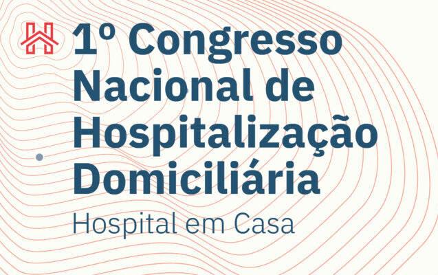 1º Congresso Nacional de Hospitalização Domiciliária – Contamos consigo!