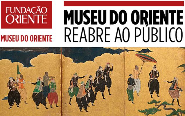 8 ABRIL | O MUSEU DO ORIENTE REABRE AO PÚBLICO